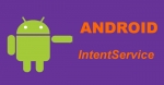 IntentService Example in Android