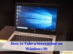 How to Take a Screenshot on a Windows 10 PC?