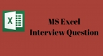 Advance Microsoft Excel Interview Questions and Answers