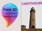 Paint 3D Transparent Background Tutorial