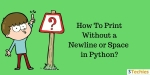 Python: How to Print Without Newline?