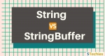 Difference between StringBuffer and String with Comparison Chart