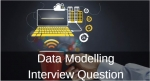 Data Modelling Interview Questions