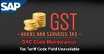 SAC Code Maintenance Tax Tariff Code field Unavailable