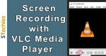 Record Your Computer Screen Using VLC (9 Easy Steps)
