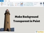 How to Make Transparent Background in Paint