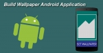 Build a Wallpaper Android Application